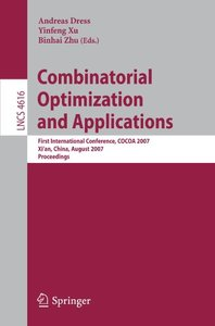 Combinatorial Optimization and Applications: First International Conference, COCOA 2007, Xi'an, China, August 14-16, 2007, Proceedings (Lecture Notes in Computer Science)-cover