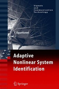 Adaptive Nonlinear System Identification: The Volterra and Wiener Model Approaches (Signals and Communication Technology)-cover