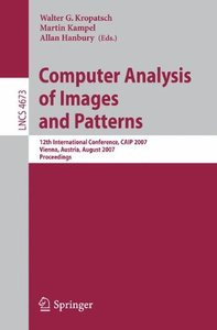 Computer Analysis of Images and Patterns: 12th International Conference, CAIP 2007, Vienna, Austria, August 27-29, 2007, Proceedings (Lecture Notes in Computer Science)-cover