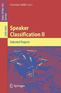 Speaker Classification II: Selected Papers (Lecture Notes in Computer Science)