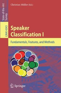 Speaker Classification I: Fundamentals, Features, and Methods (Lecture Notes in Computer Science)-cover