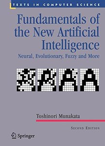 Fundamentals of the New Artificial Intelligence: Neural, Evolutionary, Fuzzy and More (Texts in Computer Science)-cover