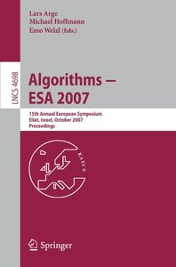 Algorithms - ESA 2007: 15th Annual European Symposium, Eilat, Israel, October 8-10, 2007, Proceedings (Lecture Notes in Computer Science)-cover