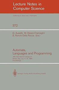 Automata, Languages and Programming: 16th International Colloquium, Stresa, Italy, July 11-15, 1989. Proceedings (Lecture Notes in Computer Science)-cover