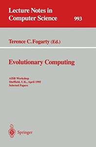 Evolutionary Computing: AISB Workshop, Sheffield, U.K., April 3 - 4, 1995. Selected Papers (Lecture Notes in Computer Science)-cover