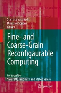 Fine- and Coarse-Grain Reconfigurable Computing-cover