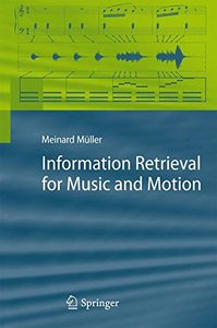 Information Retrieval for Music and Motion (Hardcover)