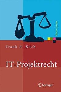 IT-Projektrecht: Vertragliche Gestaltung und Steuerung von IT-Projekten, Best Practices, Haftung der Gesch?ftsleitung (Xpert.press)