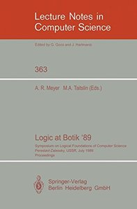 Logic at Botik '89: Symposium on Logical Foundations of Computer Science, Pereslavl-Zalessky, USSR, July 3-8, 1989, Proceedings (Lecture Notes in Computer Science)-cover