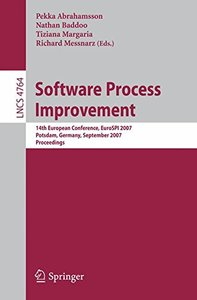 Software Process Improvement: 14th European Conference, EuroSPI 2007, Potsdam, Germany, September 26-28, 2007, Proceedings (Lecture Notes in Computer Science)