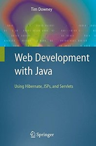 Web Development with Java: Using Hibernate, JSPs and Servlets-cover