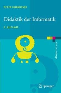 Didaktik der Informatik: Grundlagen, Konzepte, Beispiele (eXamen.press)-cover