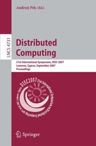 Distributed Computing: 21st International Symposium, DISC 2007, Lemesos, Cyprus, September 24-26, 2007, Proceedings (Lecture Notes in Computer Science)-cover