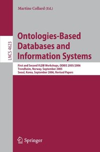 Ontologies-Based Databases and Information Systems: First and Second VLDB Workshops, ODBIS 2005/2006 Trondheim,  Norway, September 2-3, 2005Seoul, Korea, ... (Lecture Notes in Computer Science)-cover