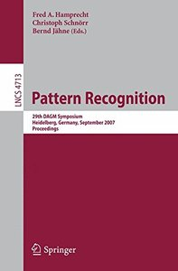 Pattern Recognition: 29th DAGM Symposium, Heidelberg, Germany, September 12-14, 2007, Proceedings (Lecture Notes in Computer Science)-cover