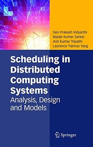 Scheduling in Distributed Computing Systems: Analysis, Design & Models