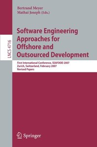 Software Engineering Approaches for Offshore and Outsourced Development: First International Conference, SEAFOOD 2007, Zurich, Switzerland, February 5-6, ... Papers (Lecture Notes in Computer Science)