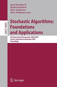 Stochastic Algorithms: Foundations and Applications: 4th International Symposium, SAGA 2007, Zurich, Switzerland, September 13-14, 2007, Proceedings (Lecture Notes in Computer Science)-cover