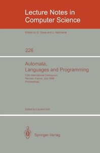 Automata, Languages and Programming: 13th International Colloquium, Rennes, France, July 15-19, 1986. Proceedings (Lecture Notes in Computer Science)-cover