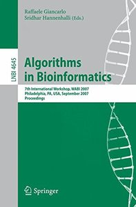 Algorithms in Bioinformatics: 7th International Workshop, WABI 2007, Philadelphia, PA, USA, September 8-9, 2007, Proceedings (Lecture Notes in Computer Science)