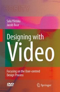 Designing with Video: Focusing the user-centred design process-cover