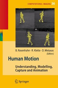Human Motion: Understanding, Modelling, Capture and Animation (Computational Imaging and Vision)