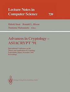 Advances in Cryptology - ASIACRYPT '91: International Conference on the Theory and Application of Cryptology, Fujiyoshida, Japan, November 11-14, 1991. Proceedings (Lecture Notes in Computer Science)-cover