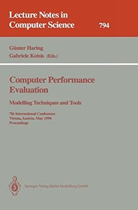 Computer Performance Evaluation: Modelling Techniques and Tools. 7th International Conference, Vienna, Austria, May 3 - 6, 1994. Proceedings (Lecture Notes in Computer Science)