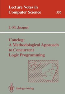 Conclog: A Methodological Approach to Concurrent Logic Programming (Lecture Notes in Computer Science)-cover
