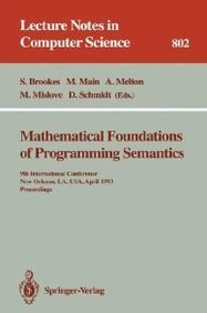Mathematical Foundations of Programming Semantics: 7th International Conference, Pittsburgh, PA, USA, March 25-28, 1991. Proceedings (Lecture Notes in Computer Science)