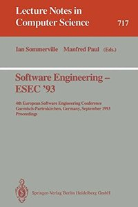 Software Engineering - ESEC '93: 4th European Software Engineering Conference, Garmisch-Partenkirchen, Germany, September 13-17, 1993. Proceedings (Lecture Notes in Computer Science)