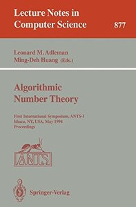 Algorithmic Number Theory: First International Symposium, ANTS-I, Ithaca, NY, USA, May 6 - 9, 1994. Proceedings (Lecture Notes in Computer Science)