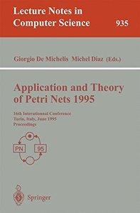 Application and Theory of Petri Nets 1995: 16th International Conference, Torino, Italy, June 26 - 30, 1995. Proceedings (Lecture Notes in Computer Science)-cover