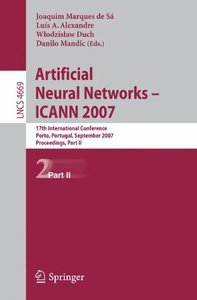 Artificial Neural Networks - ICANN 2007: 17th International Conference, Porto, Portugal, September 9-13, 2007, Proceedings, Part II (Lecture Notes in Computer Science)