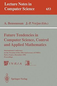 Future Tendencies in Computer Science, Control and Applied Mathematics: International Conference on the Occasion of the 25th Anniversary of INRIA, Paris, ... (Lecture Notes in Computer Science)-cover