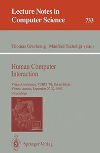 Human Computer Interaction: Vienna Conference, VCHCI '93, Fin de Siecle, Vienna, Austria, September 20-22, 1993. Proceedings (Lecture Notes in Computer Science)