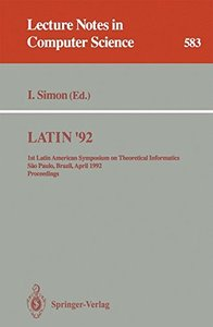 LATIN '92: 1st Latin American Symposium on Theoretical Informatics, Sao Paulo, Brazil, April 6-10, 1992. Proceedings (Lecture Notes in Computer Science)-cover
