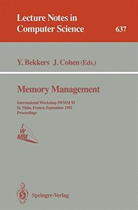 Memory Management: International Workshop IWMM 92, St.Malo, France, September 17 - 19, 1992. Proceedings (Lecture Notes in Computer Science)