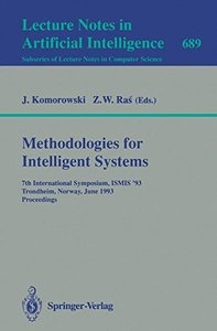 Methodologies for Intelligent Systems: 7th International Symposium, ISMIS'93, Trondheim, Norway, June 15-18, 1993. Proceedings (Lecture Notes in Computer Science)-cover