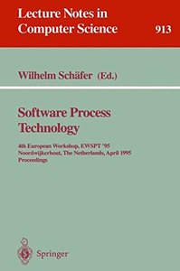 Software Process Technology: 4th European Workshop, EWSPT '95, Noordwijkerhout, The Netherlands, April 3 - 5, 1995. Proceedings (Lecture Notes in Computer Science)-cover
