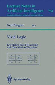 Vivid Logic: Knowledge-Based Reasoning with Two Kinds of Negation (Lecture Notes in Computer Science)-cover