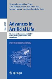 Advances in Artificial Life: 9th European Conference, ECAL 2007, Lisbon, Portugal, September 10-14, 2007, Proceedings (Lecture Notes in Computer Science) (Lecture Notes in Computer Science)-cover