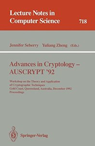 Advances in Cryptology - AUSCRYPT '92: Workshop on the Theory and Application of Cryptographic Techniques, Gold Coast, Queensland, Australia, December ... (Lecture Notes in Computer Science)-cover