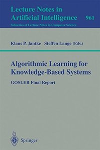 Algorithmic Learning for Knowledge-Based Systems: GOSLER Final Report (Lecture Notes in Computer Science)-cover