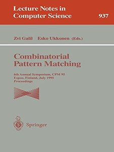 Combinatorial Pattern Matching: 6th Annual Symposium, CPM 95, Espoo, Finland, July 5 - 7, 1995. Proceedings (Lecture Notes in Computer Science)-cover