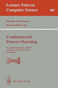 Combinatorial Pattern Matching: Fifth Annual Symposium, CPM '94, Asilomar, CA, USA, June 5 - 8, 1994. Proceedings (Lecture Notes in Computer Science)