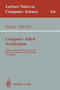 Computer Aided Verification: 6th International Conference, CAV '94, Stanford, California, USA, June 21-23, 1994. Proceedings (Lecture Notes in Computer Science)