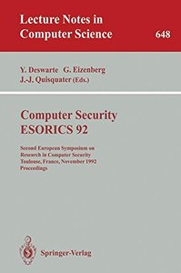 Computer Security - ESORICS 92: Second European Symposium on Research in Computer Security, Toulouse, France, November 23-25, 1992. Proceedings (Lecture Notes in Computer Science)