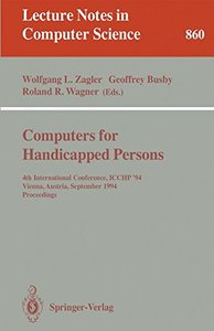 Computers for Handicapped Persons: 4th International Conference, ICCHP '94, Vienna, Austria, September 14-16, 1994. Proceedings (Lecture Notes in Computer Science)-cover