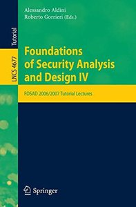 Foundations of Security Analysis and Design: FOSAD 2006/2007 Turtorial Lectures (Lecture Notes in Computer Science)-cover